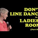 """Jeanne Robertson   Part 1 of """"Don't Line Dance in the Ladies' Room"""""""