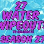 27 Water Wipeouts | Season Finale Promo