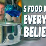 5 Food Myths Everyone Believes
