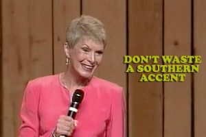 Don't Waste a Southern Accent – Jeanne Robertson