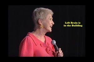 Left Brain Is in the Building – Jeanne Robertson