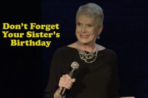 Don't Forget Your Sister's Birthday – Jeanne Robertson