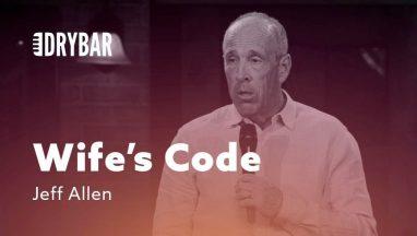 Understanding The Wife's Code – Jeff Allen