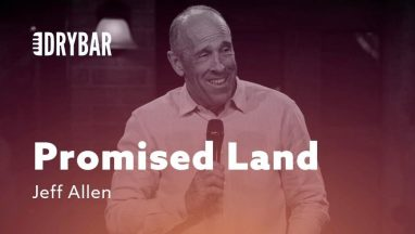Finally, The Promised Land! – Jeff Allen