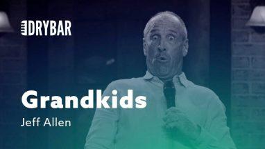 Grandkids Are Your Reward – Jeff Allen