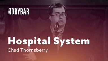 When You Don't Understand the Hospital System – Chad Thornsberry