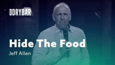 When You Have To Hide The Food – Jeff Allen
