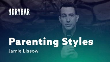 Different Parenting Styles – Jamie Lissow