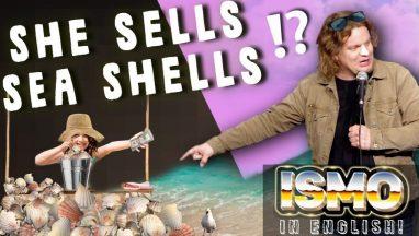 She Sells Sea Shells – Ismo